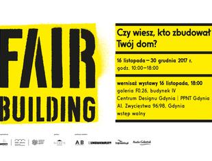 """Fair Building"" - otwarcie wystawy w Centrum Designu w Gdyni"